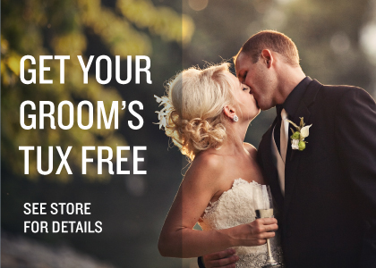 Get your groom's tux free. See store for details.