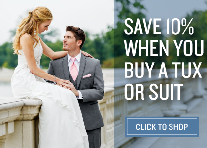 Save 10% when you buy a tux or suit. Click to shop.
